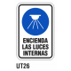 Cartel encienda luces internas