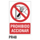 Cartel prohibido accionar